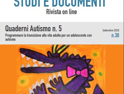 Pubblicato il quinto numero dei Quaderni Autismo dell'USR Emilia Romagna: Programmare la transizione alla vita adulta per un adolescente con autismo